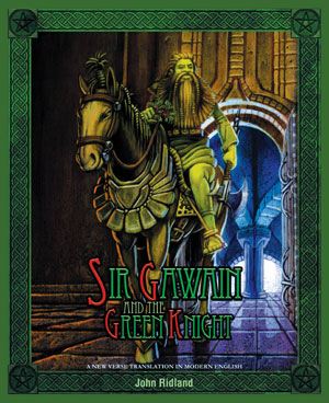 Sir Gawain and the Green Knight - a new Modern English verse translation by John Ridland